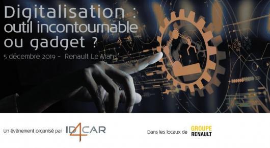 DIGITALISATION : OUTIL INCONTOURNABLE OU GADGET ? La journée performance by ID4CAR