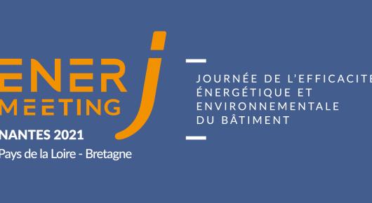 EnerjMeeting Nantes « Construire et rénover, objectif neutralité carbone pour 2050 »