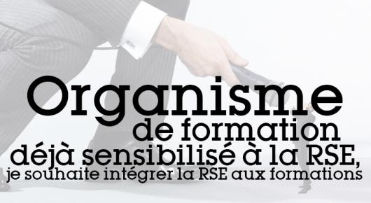 Je suis Organisme de Formation, je suis déjà sensibilisé à la RSE, je souhaite intégrer la RSE aux formations