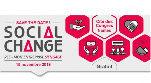 PRENEZ DATE !  Rdv le vendredi 15 novembre 2019, pour la 2ème édition de SOCIAL CHANGE, le grand rendez-vous de la RSE à Nantes !